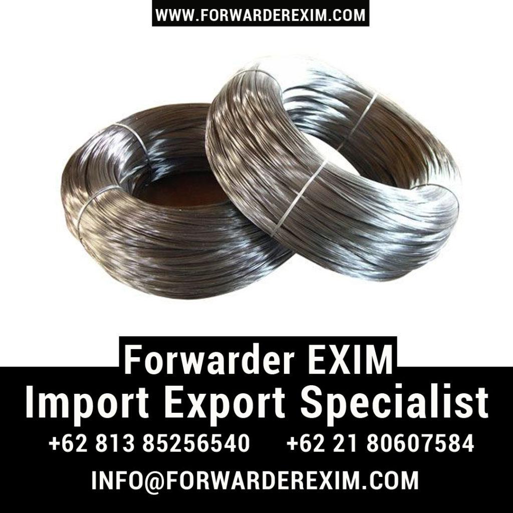 Forwarder EXIM   Jasa Import Kawat Besi Baja   Jasa Import Kawat