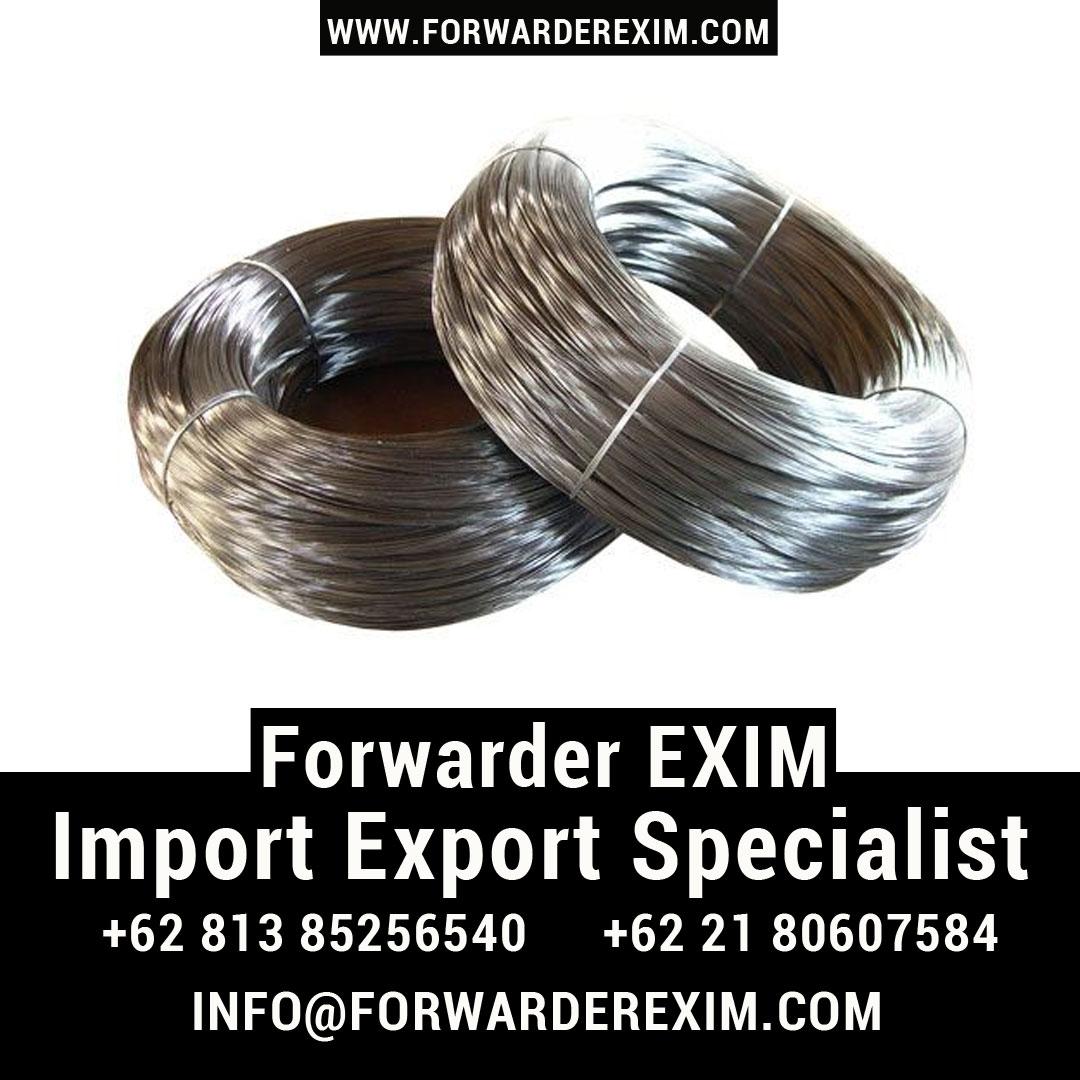 Forwarder EXIM | Jasa Import Kawat Besi Baja | Jasa Import Kawat